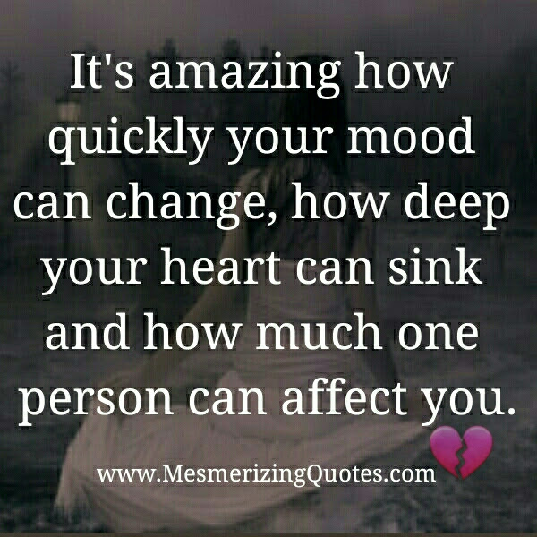 Its Amazing How Much One Person Can Affect You Mesmerizing Quotes