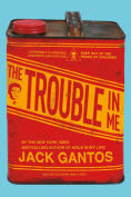 Title: The Trouble in Me, Author: Jack Gantos