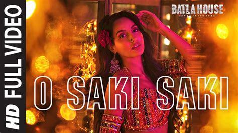 full song  saki saki batla house mp  video