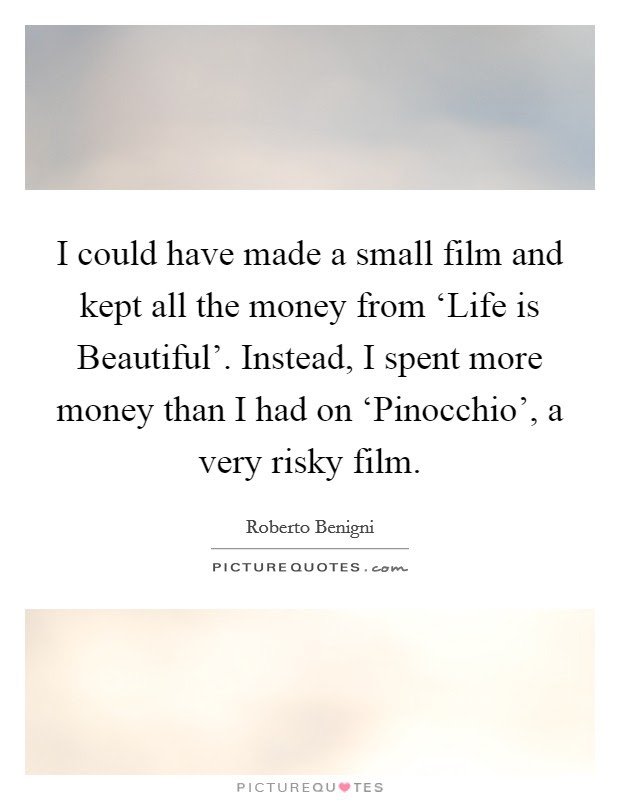 I Could Have Made A Small Film And Kept All The Money From