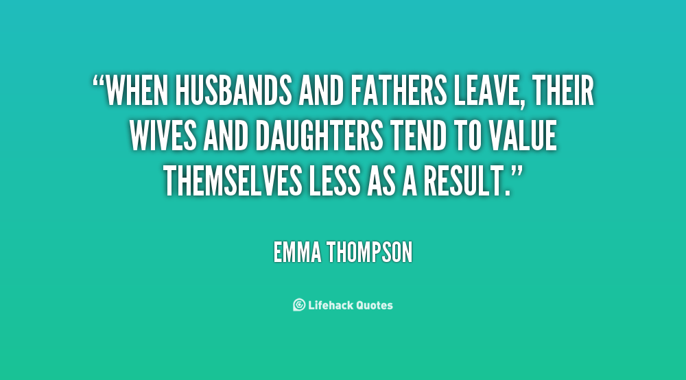 Imágenes De Quotes About Fathers Leaving Their Daughters