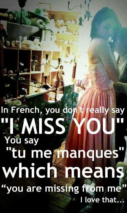 In French You Dont Really Say I Miss You You Say Tu Me