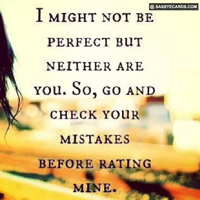 Quotes About No One Is Perfect 106 Quotes