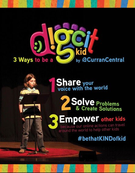 Curran Dee explains how to be a digcit kid: 1) share your voice with the world 2) solve problems and create solutions 3) empower other kids