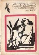 Juan Gelman: Violín y otras cuestiones/El juego en que andábamos/Velorio del solo/Gotán. Ed.Libros de Tierra Firme