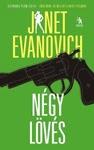 Janet Evanovich: Négy lövés