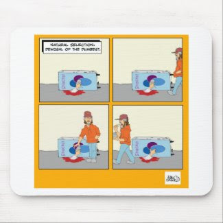 NATURAL SELECTION -Demisal of the Dumbest mousepad