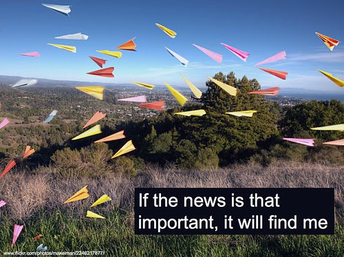 if the news is that important it will find me