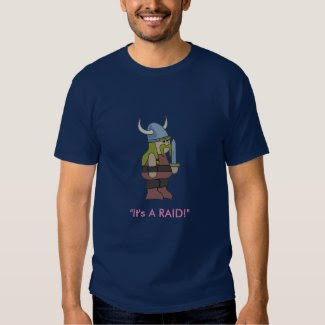 It's a Viking Raid T Shirt