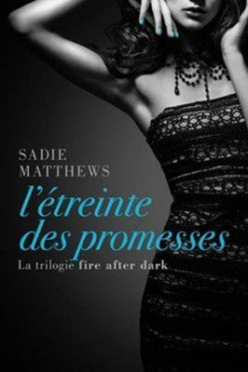 Fire after dark 3 L'étreinte des promesses