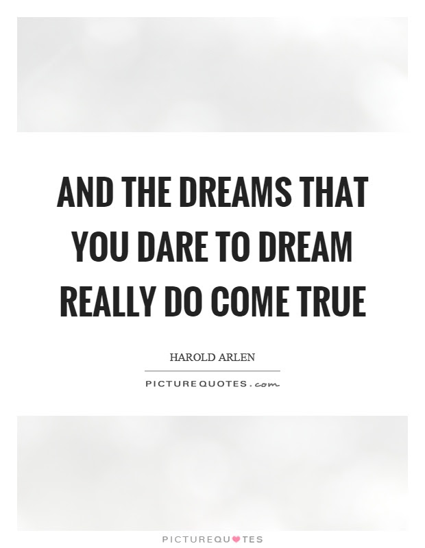 Dreams That Come True Quotes Sayings Dreams That Come True