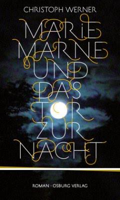 http://www.amazon.de/Marie-Marne-das-Tor-Nacht/dp/3955100375/ref=sr_1_1_bnp_1_har?ie=UTF8&qid=1406400037&sr=8-1&keywords=marie+marne