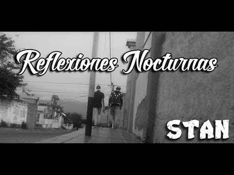 STAN  - Reflexiones Nocturnas (Video) 2017 [Venezuela]