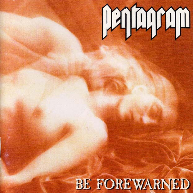 Pentagram - Be Forewarned Album Cover
