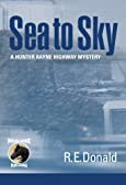 Sea to Sky by R. E. Donald