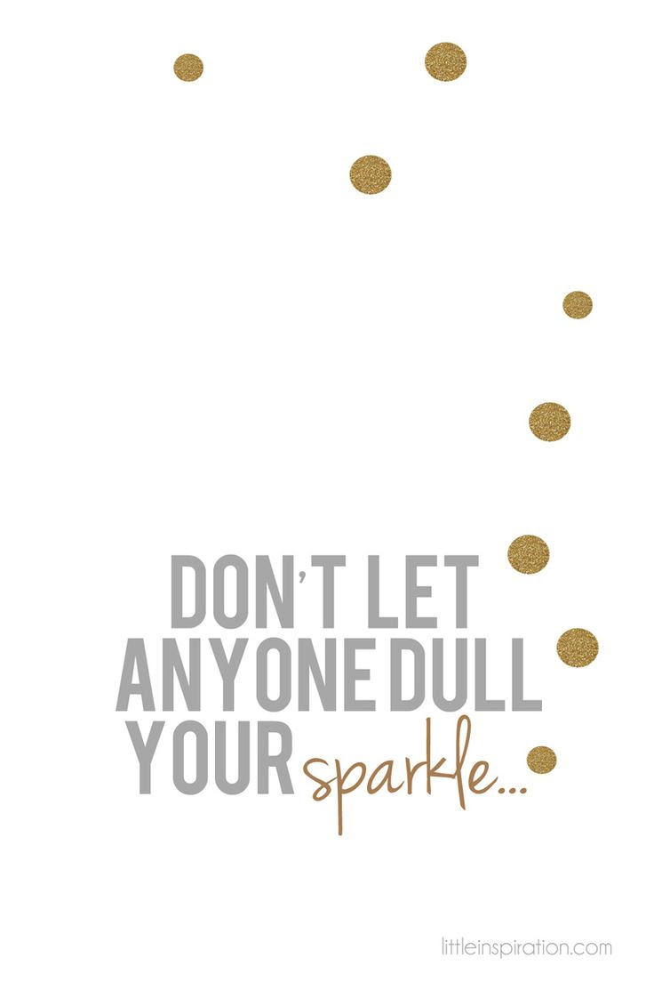 Don't Let Anyone Dull Your Sparkle - Free Printable