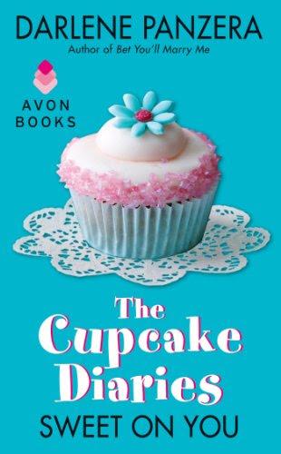 The Cupcake Diaries: Sweet On You by Darlene Panzera