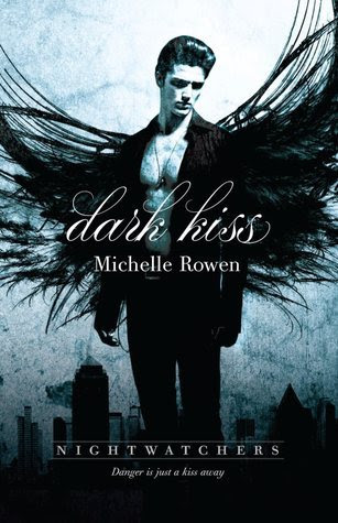 Dark Kiss (Nightwatchers #1) by Michelle Rowen- out 22nd May 2012