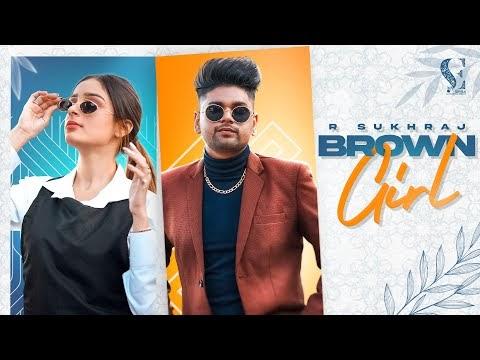 Brown Girl Lyrics R Sukhraj | Rupss