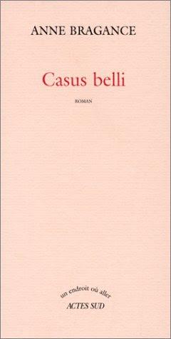 Casus belli | Bragance, Anne (1945-....)