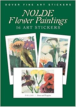 Nolde Flower Paintings 16 Art Stickers Dover Fine Art