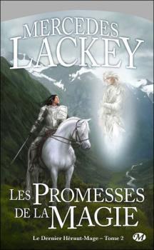 Couverture Cycle des Hérauts de Valdemar, Le Dernier Héraut-Mage, tome 2 : Les Promesses de la Magie