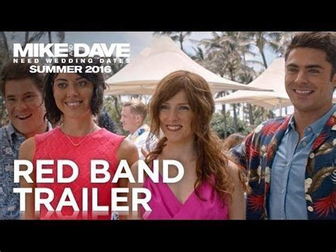 Mike and Dave Need Wedding Dates   Red Band Trailer [HD
