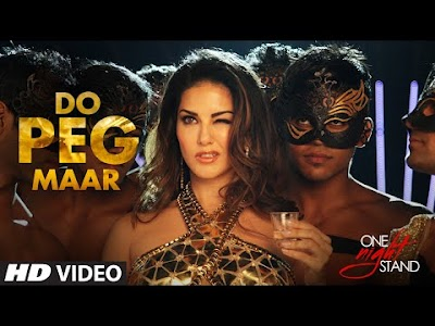 Spicy Sunny Leone's DO PEG MAAR Video Song | ONE NIGHT STAND | Sunny Leone | Neha Kakkar