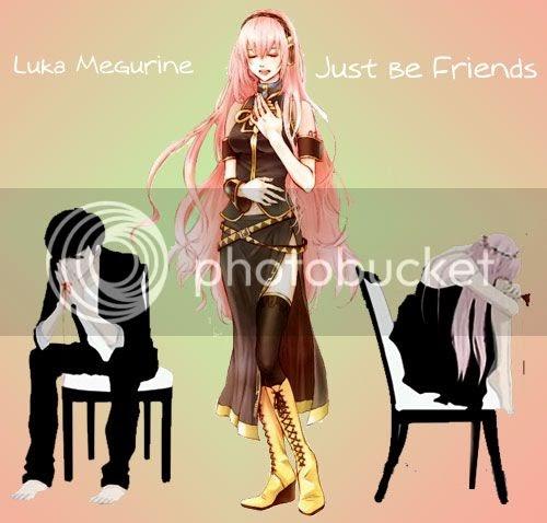 Just be Friends - Luka Megurine