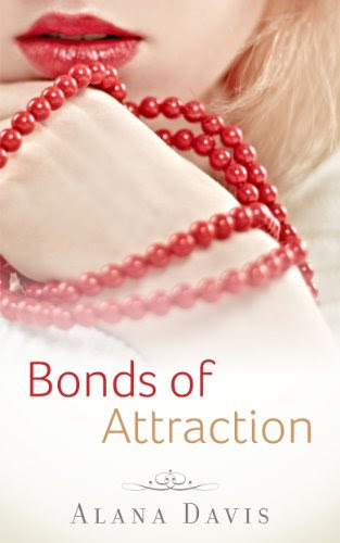 Bonds of Attraction (Full Length Erotic Romance Novel) by Alana Davis