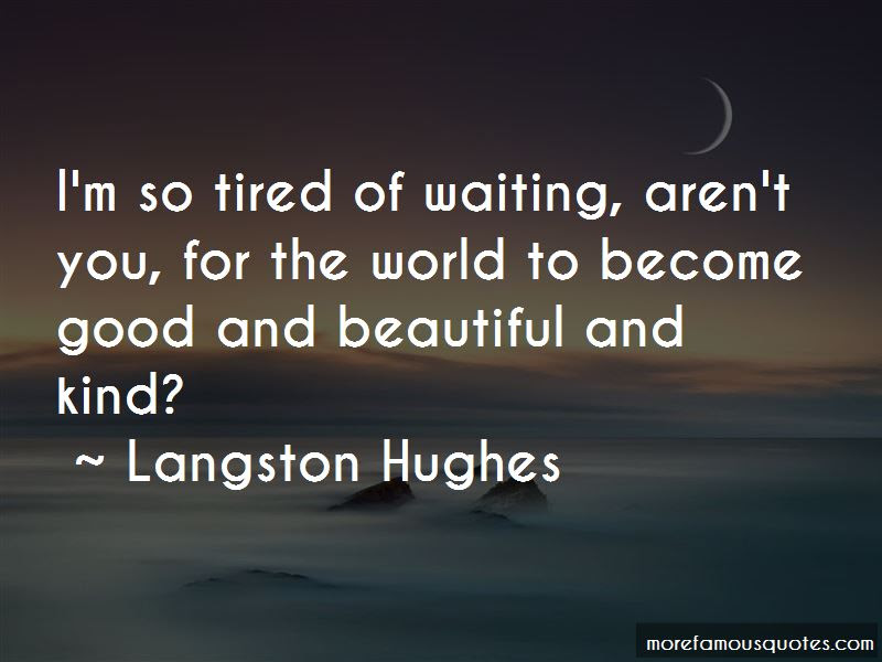 So Tired Of Waiting Quotes Top 37 Quotes About So Tired Of Waiting