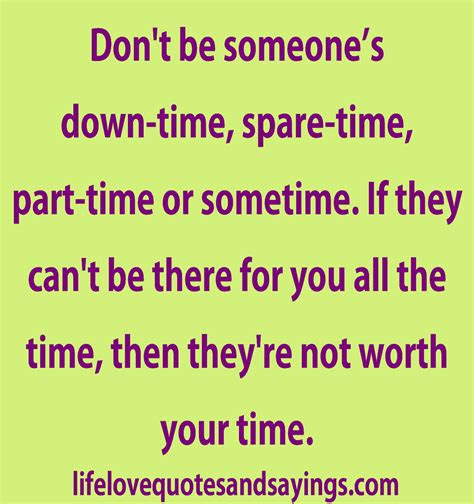 Hes Not Worth Your Time Quotes