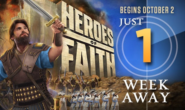 Heroes of Faith Begins October 2 Just 1 Week Away