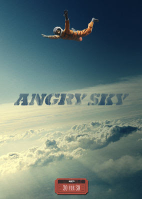 30 for 30: Angry Sky