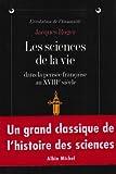 Sciences de La Vie Dans La Pensee Francaise Au Xviiie Siecle (Les) (Collections Histoire)