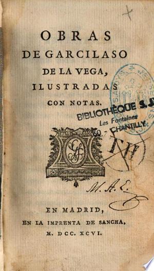 Obras par Garcilaso de La Vega, ill. con notas [de Azara portrait de l'auteur par F. Selma d'après J. Ximeno]