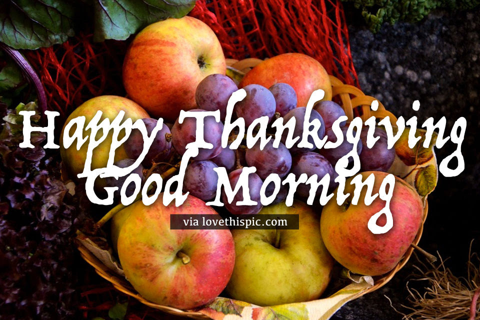Fruit Basket Happy Thanksgiving Good Morning Quote Pictures Photos