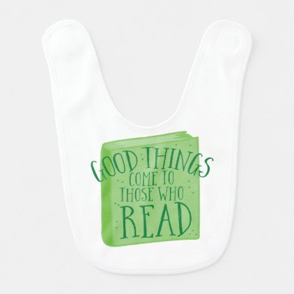 good things come to those who read baby bib