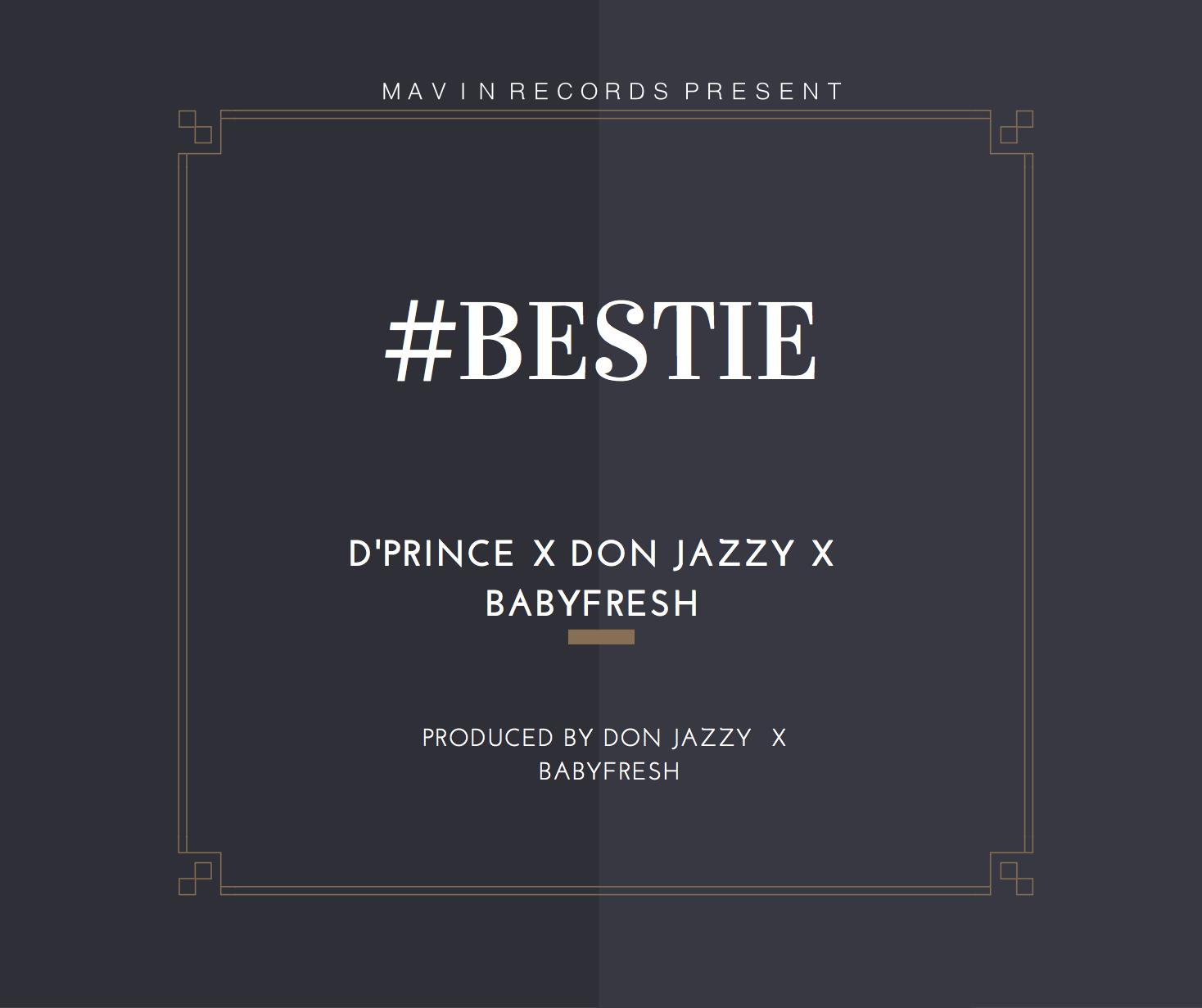 D'Prince ft. Don Jazzy & BabyFresh - Bestie