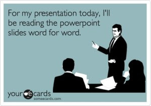 for-my-presentation-today-ill-be-reading-the-powerpoint-slides-word-for-word
