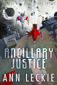 Ancillary Justice - Ann Leckie