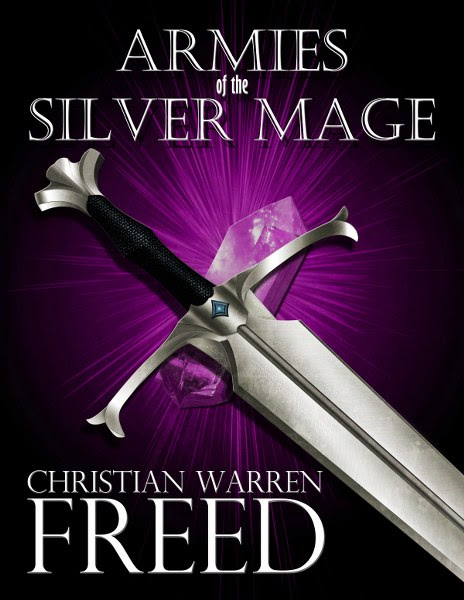 Book Cover for  epic fantasy Armies of the Silver Mage from the Histories of Malweir series by Christian Warren Freed.