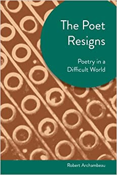 The Poet Resigns