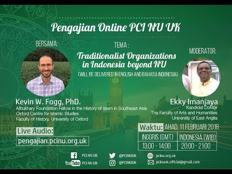"Pengajian Online - ""Traditionalist Organizations in Indonesia beyond NU"" - Kevin Fogg, PhD"