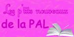 Les p'tits nouveaux de la PAL2
