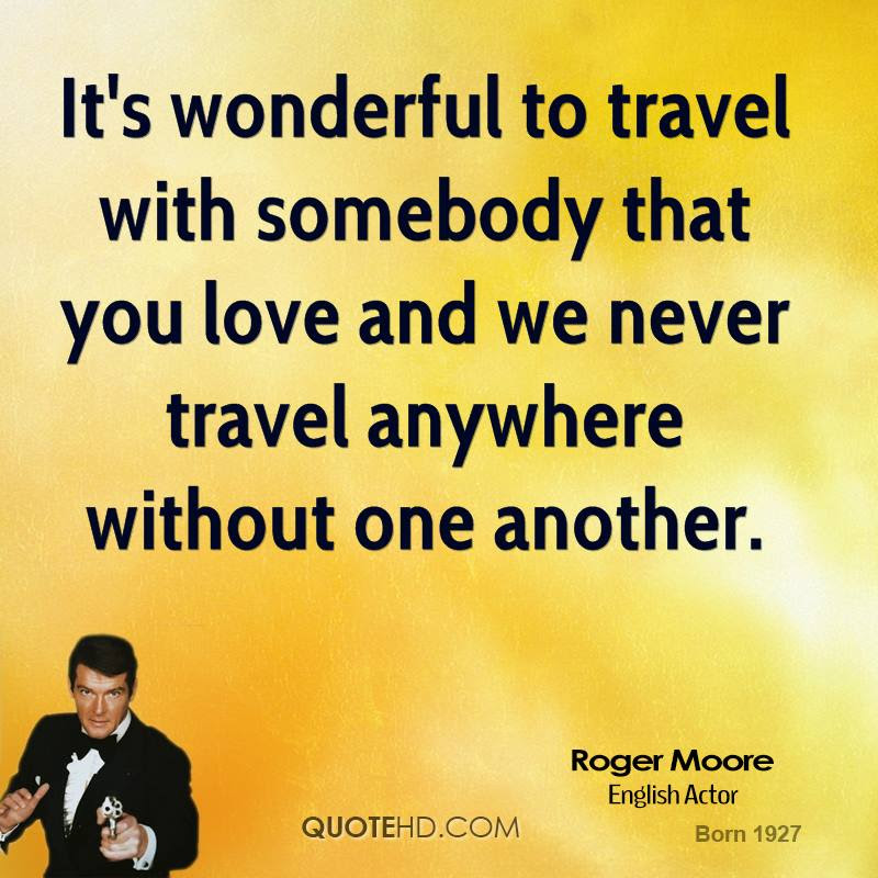 Roger Moore Travel Quotes Quotehd