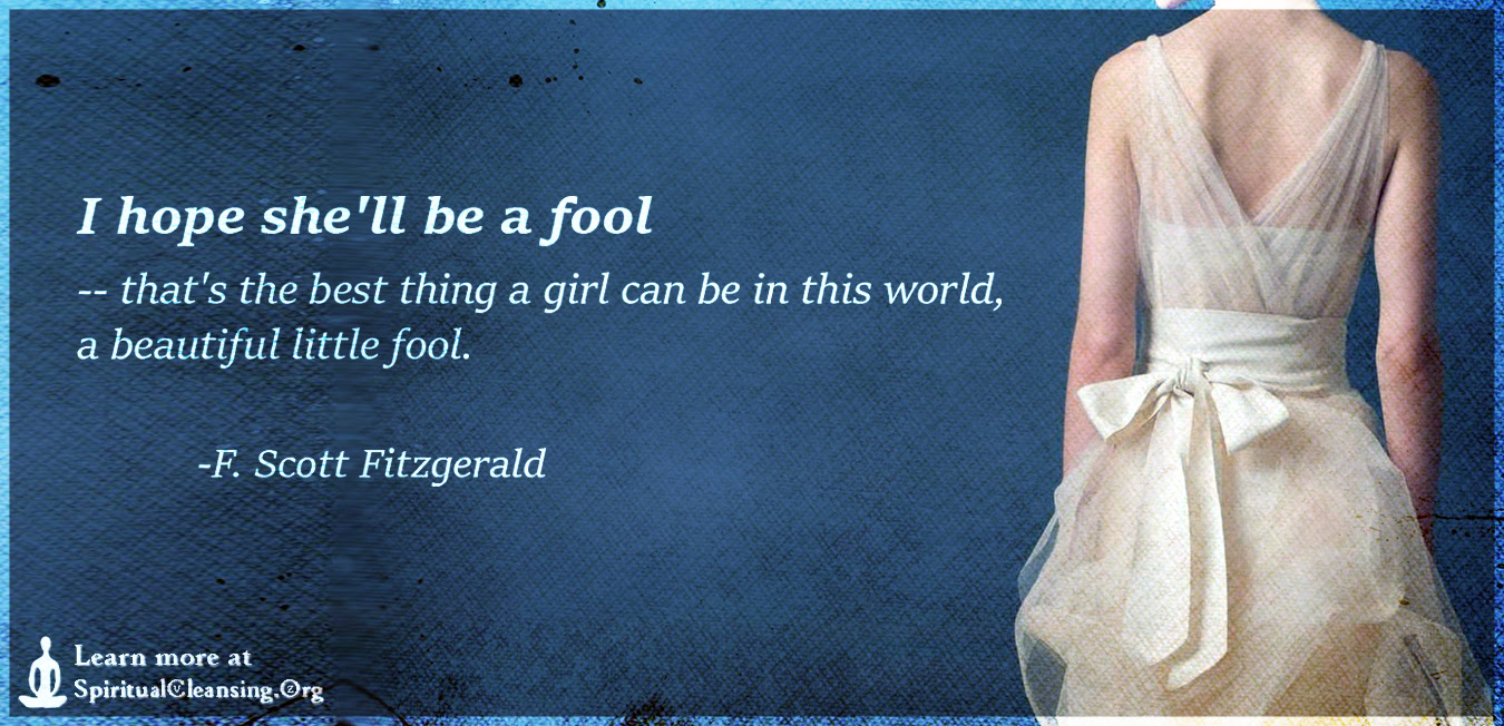 I Hope Shell Be A Fool Thats The Best Thing A Girl Can Be In