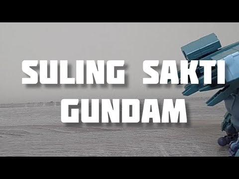 Suling Sakti | Gundam version