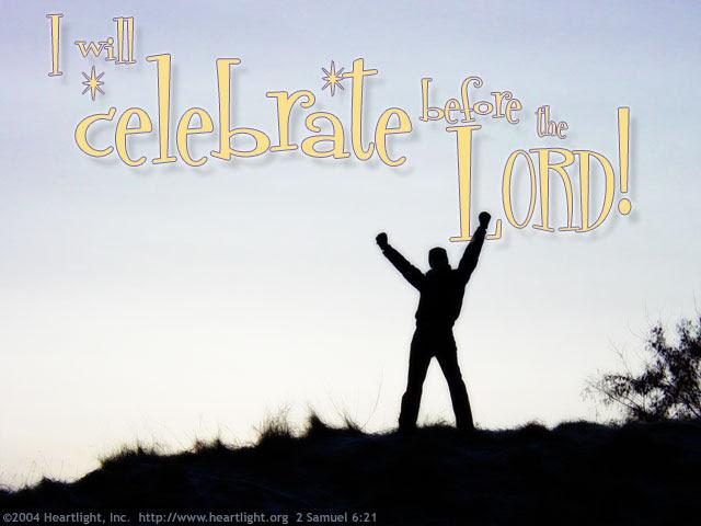 Inspirational illustration of 2 Samuel 6:21