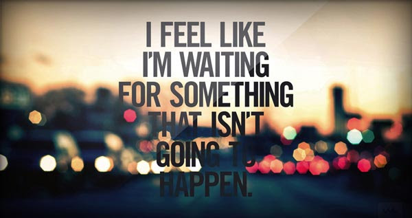 Quotes About Tired Waiting 46 Quotes